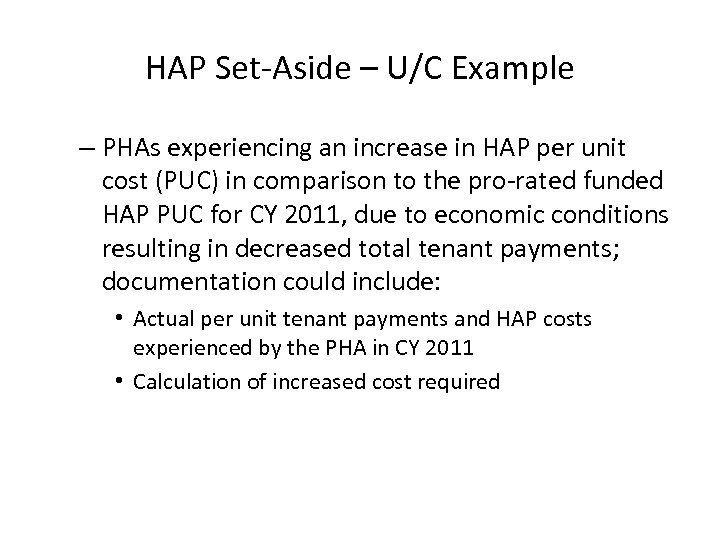 HAP Set-Aside – U/C Example – PHAs experiencing an increase in HAP per unit