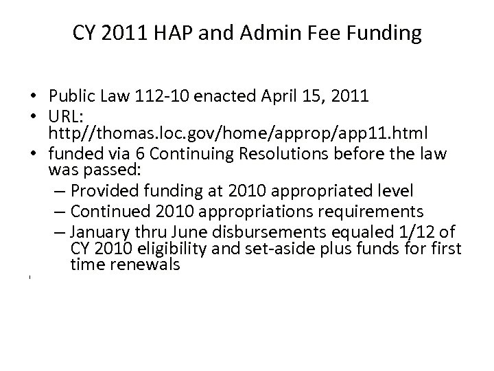 CY 2011 HAP and Admin Fee Funding • Public Law 112 -10 enacted April
