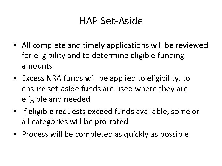 HAP Set-Aside • All complete and timely applications will be reviewed for eligibility and