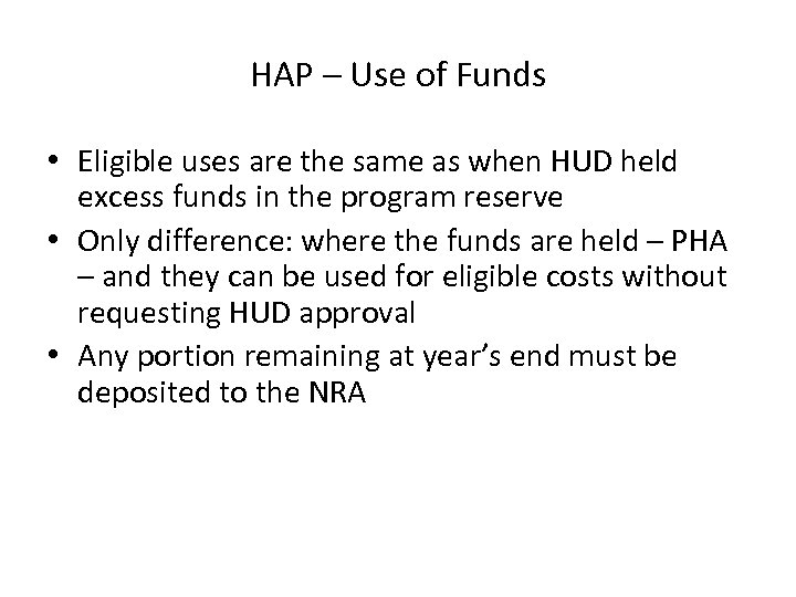 HAP – Use of Funds • Eligible uses are the same as when HUD