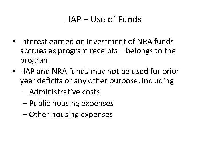 HAP – Use of Funds • Interest earned on investment of NRA funds accrues