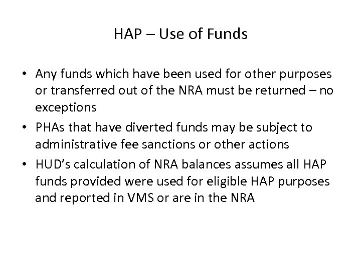HAP – Use of Funds • Any funds which have been used for other