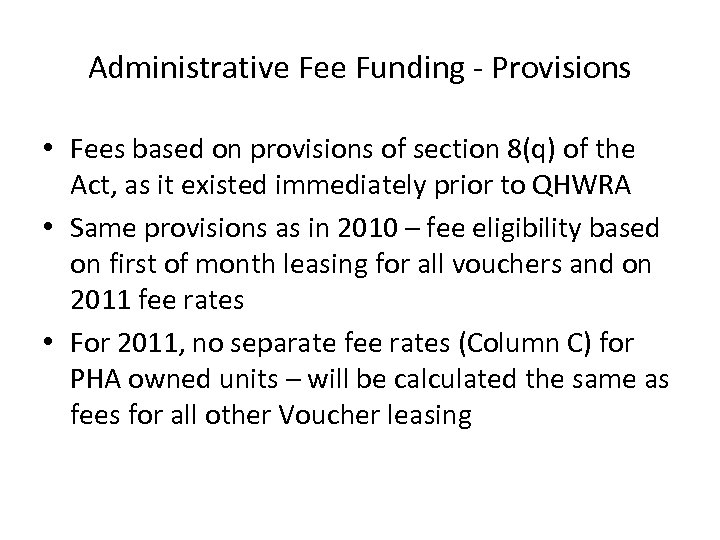 Administrative Fee Funding - Provisions • Fees based on provisions of section 8(q) of