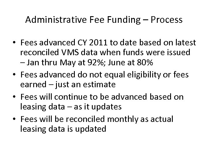 Administrative Fee Funding – Process • Fees advanced CY 2011 to date based on