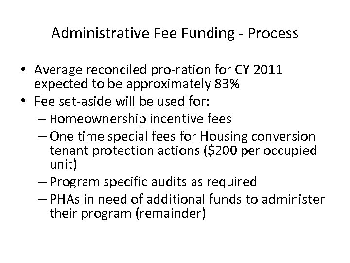Administrative Fee Funding - Process • Average reconciled pro-ration for CY 2011 expected to