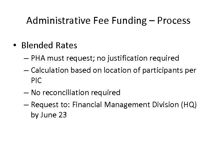 Administrative Fee Funding – Process • Blended Rates – PHA must request; no justification