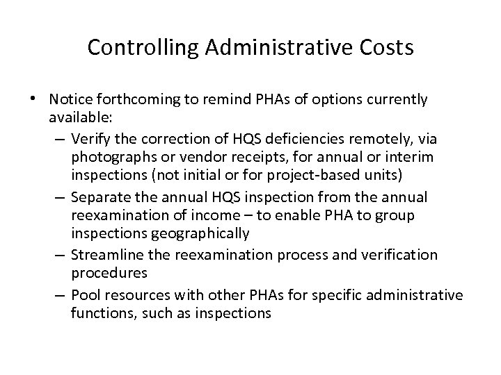 Controlling Administrative Costs • Notice forthcoming to remind PHAs of options currently available: –