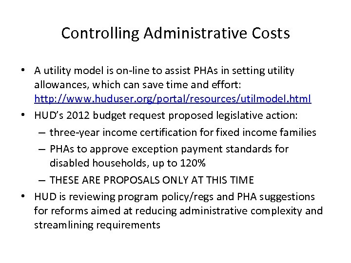 Controlling Administrative Costs • A utility model is on-line to assist PHAs in setting