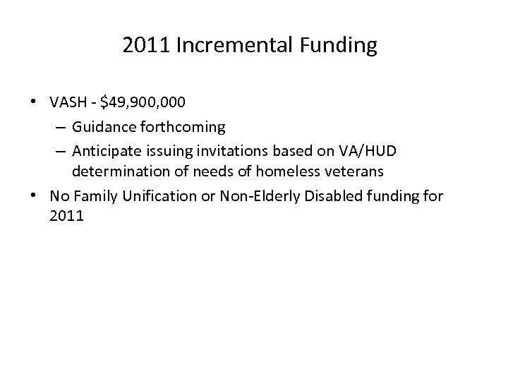 2011 Incremental Funding • VASH - $49, 900, 000 – Guidance forthcoming – Anticipate