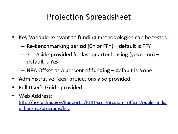 Projection Spreadsheet • Key Variable relevant to funding methodologies can be tested: – Re-benchmarking