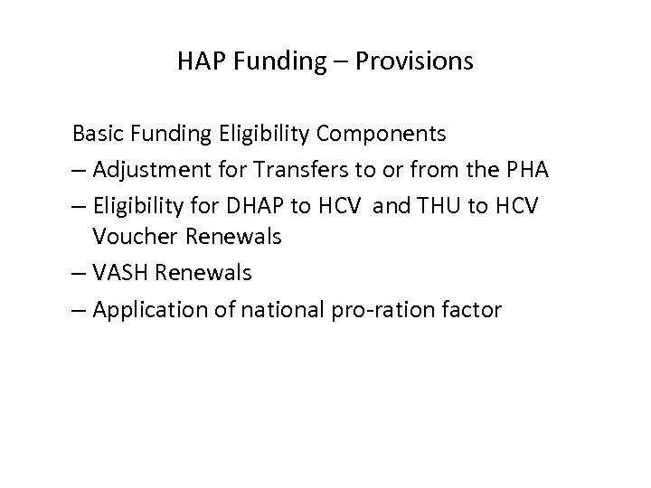 HAP Funding – Provisions Basic Funding Eligibility Components – Adjustment for Transfers to or