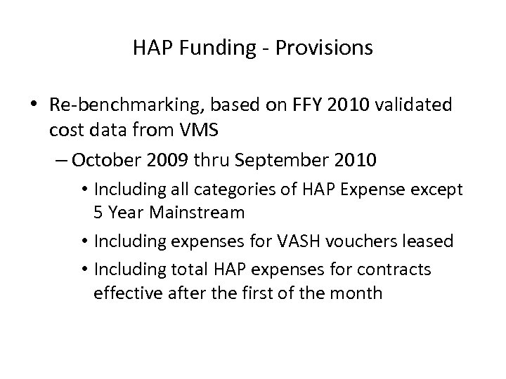 HAP Funding - Provisions • Re-benchmarking, based on FFY 2010 validated cost data from