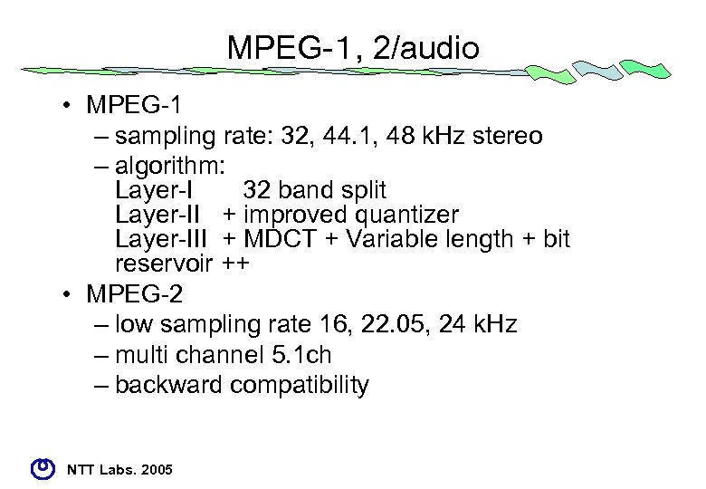 MPEG-1, 2/audio • MPEG-1 – sampling rate: 32, 44. 1, 48 k. Hz stereo