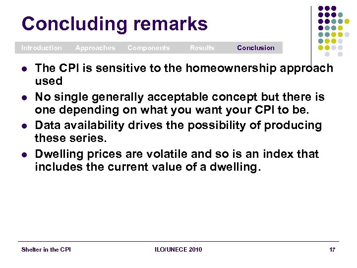 Concluding remarks Introduction l l Approaches Components Results Conclusion The CPI is sensitive to