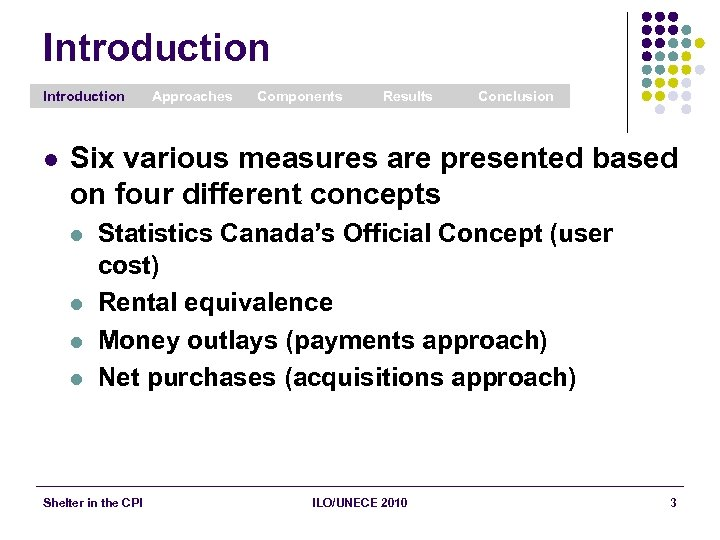 Introduction l Approaches Components Results Conclusion Six various measures are presented based on four