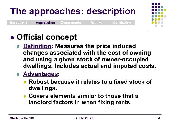 The approaches: description Introduction l Approaches Components Results Conclusion Official concept l l Definition: