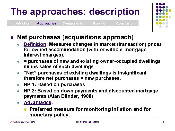 The approaches: description Introduction l Approaches Components Results Conclusion Net purchases (acquisitions approach) l