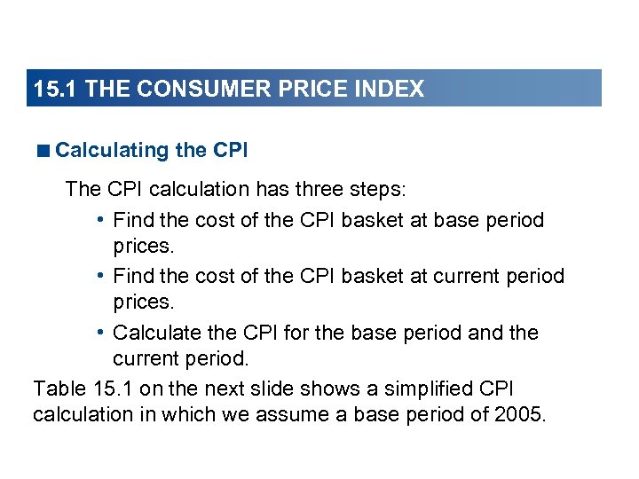 15. 1 THE CONSUMER PRICE INDEX <Calculating the CPI The CPI calculation has three