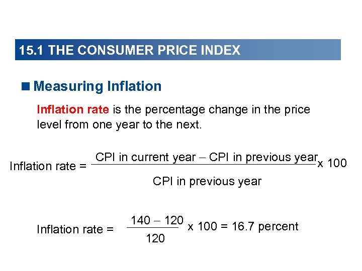 15. 1 THE CONSUMER PRICE INDEX <Measuring Inflation rate is the percentage change in