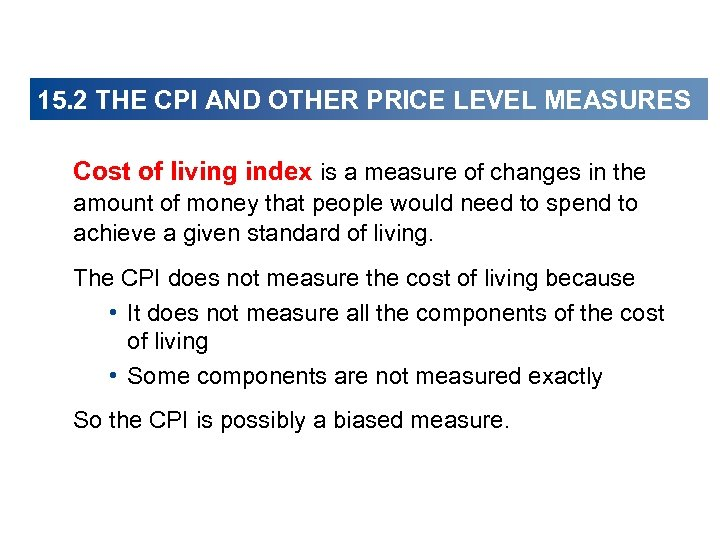 15. 2 THE CPI AND OTHER PRICE LEVEL MEASURES Cost of living index is