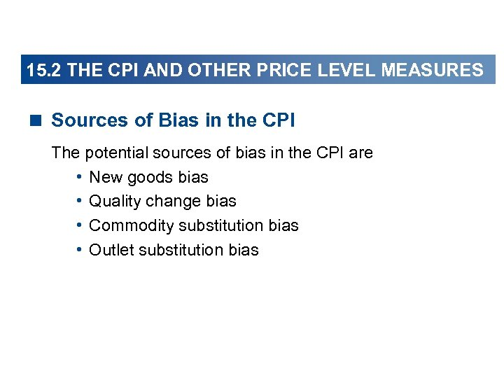 15. 2 THE CPI AND OTHER PRICE LEVEL MEASURES < Sources of Bias in