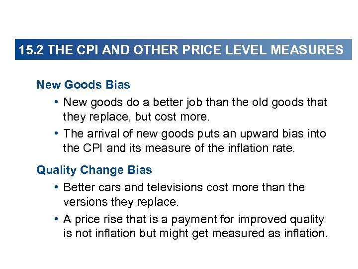 15. 2 THE CPI AND OTHER PRICE LEVEL MEASURES New Goods Bias • New