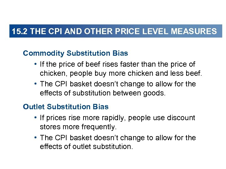 15. 2 THE CPI AND OTHER PRICE LEVEL MEASURES Commodity Substitution Bias • If