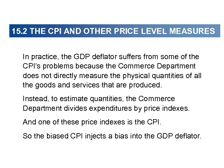 15. 2 THE CPI AND OTHER PRICE LEVEL MEASURES In practice, the GDP deflator