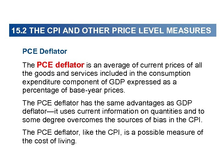 15. 2 THE CPI AND OTHER PRICE LEVEL MEASURES PCE Deflator The PCE deflator