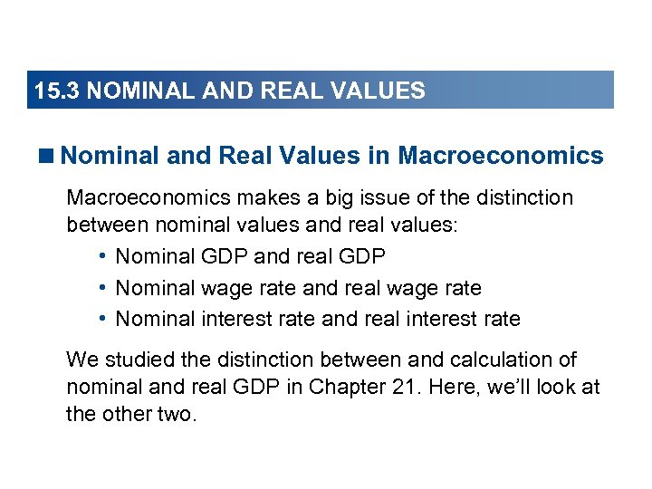 15. 3 NOMINAL AND REAL VALUES <Nominal and Real Values in Macroeconomics makes a