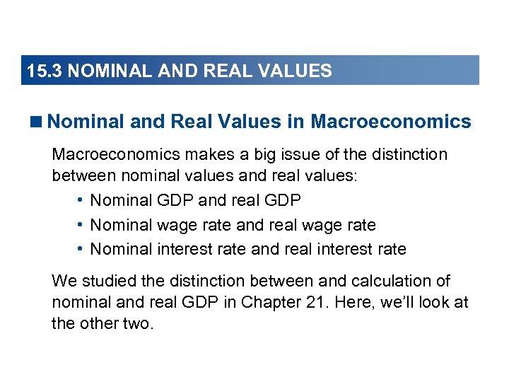 15. 3 NOMINAL AND REAL VALUES <Nominal and Real Values in Macroeconomics makes a