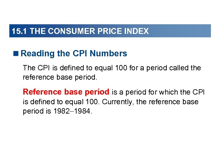 15. 1 THE CONSUMER PRICE INDEX <Reading the CPI Numbers The CPI is defined