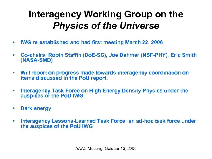 Interagency Working Group on the Physics of the Universe • IWG re-established and had