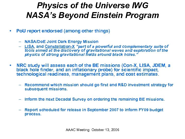 Physics of the Universe IWG NASA's Beyond Einstein Program • Po. U report endorsed