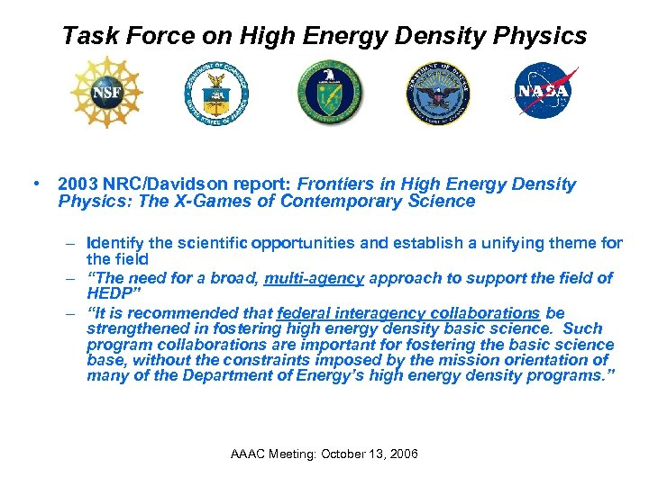Task Force on High Energy Density Physics • 2003 NRC/Davidson report: Frontiers in High