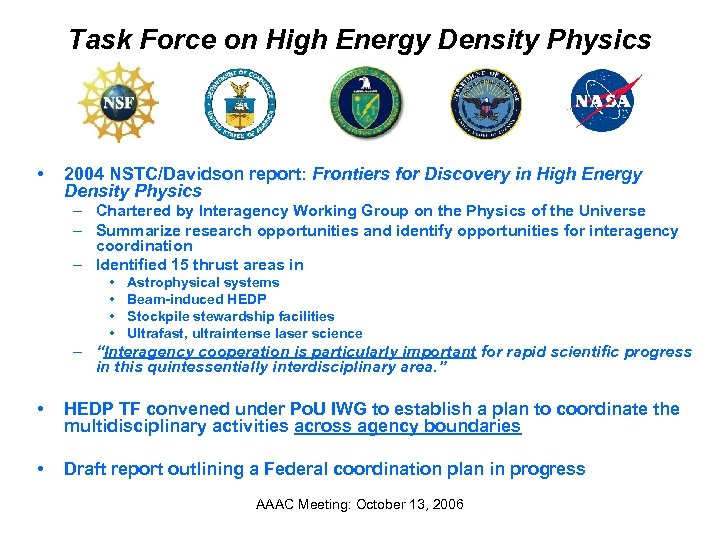 Task Force on High Energy Density Physics • 2004 NSTC/Davidson report: Frontiers for Discovery