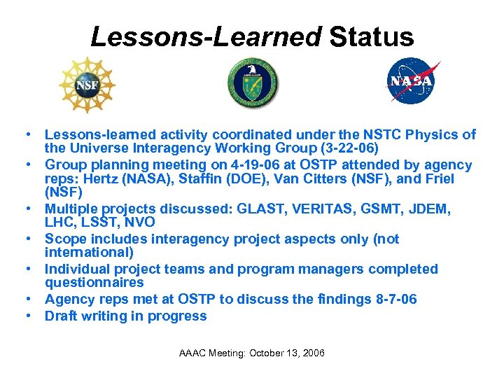 Lessons-Learned Status • Lessons-learned activity coordinated under the NSTC Physics of the Universe Interagency