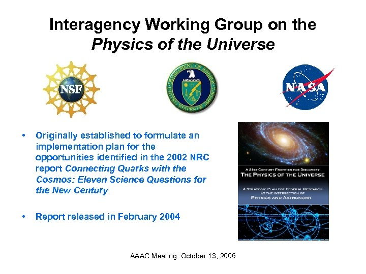 Interagency Working Group on the Physics of the Universe • Originally established to formulate