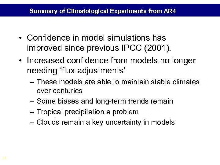 Summary of Climatological Experiments from AR 4 • Confidence in model simulations has improved