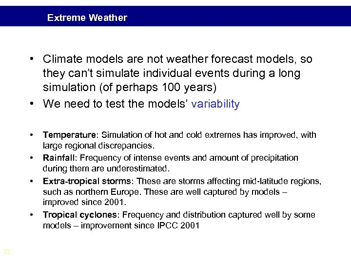 Extreme Weather • Climate models are not weather forecast models, so they can't simulate