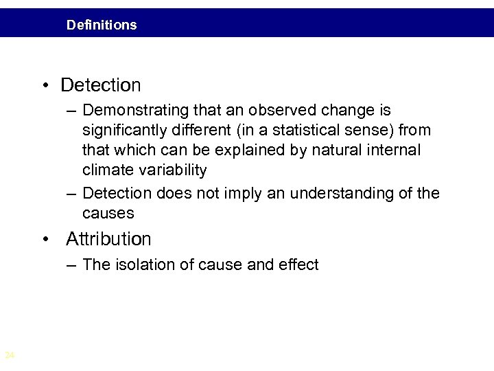 Definitions • Detection – Demonstrating that an observed change is significantly different (in a
