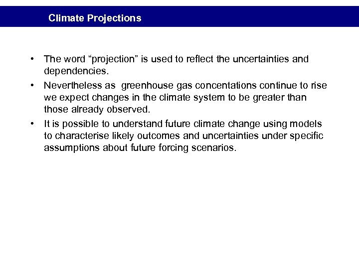 "Climate Projections • The word ""projection"" is used to reflect the uncertainties and dependencies."