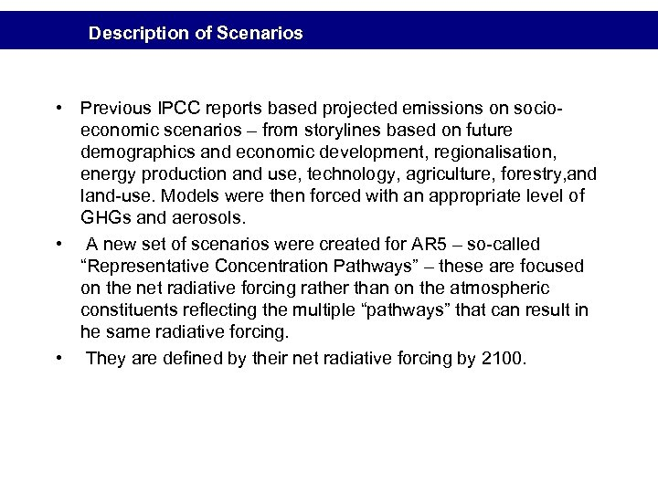 Description of Scenarios • Previous IPCC reports based projected emissions on socioeconomic scenarios –