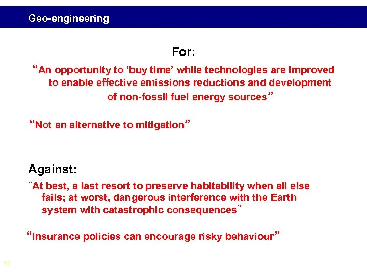 "Geo-engineering For: ""An opportunity to 'buy time' while technologies are improved to enable effective"