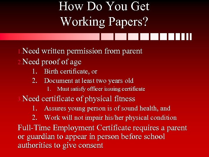 How Do You Get Working Papers? 1. Need written permission from parent 2. Need
