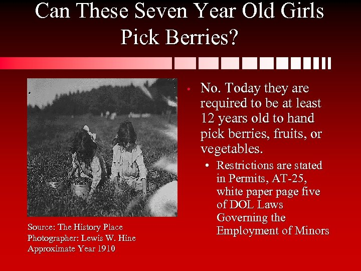 Can These Seven Year Old Girls Pick Berries? • Source: The History Place Photographer: