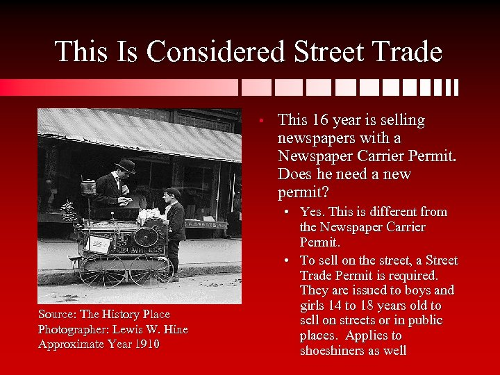 This Is Considered Street Trade • Source: The History Place Photographer: Lewis W. Hine