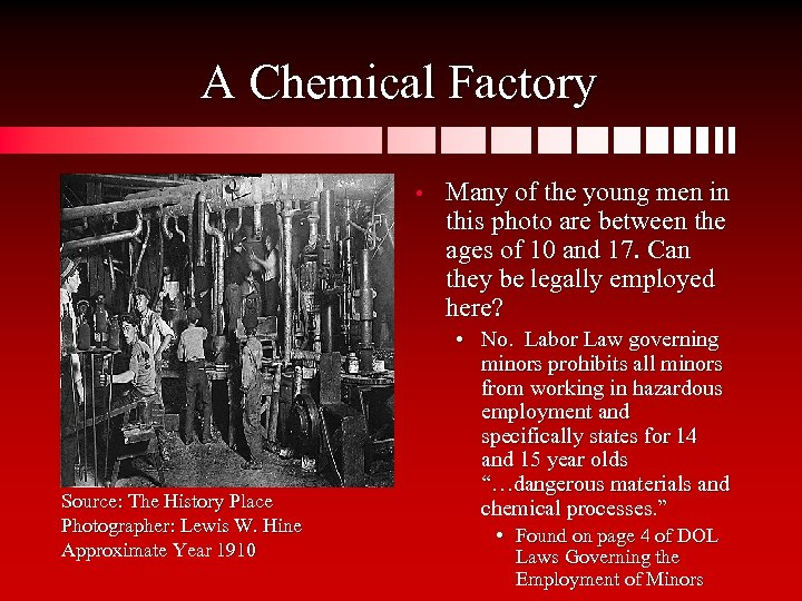 A Chemical Factory • Source: The History Place Photographer: Lewis W. Hine Approximate Year