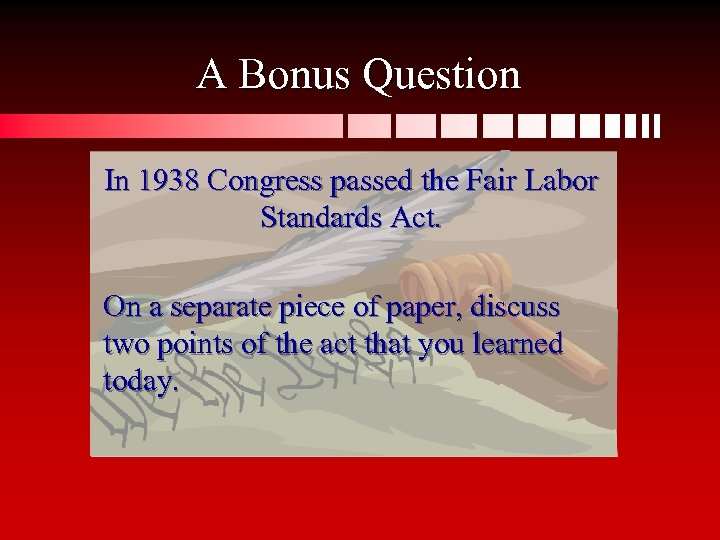 A Bonus Question In 1938 Congress passed the Fair Labor Standards Act. On a