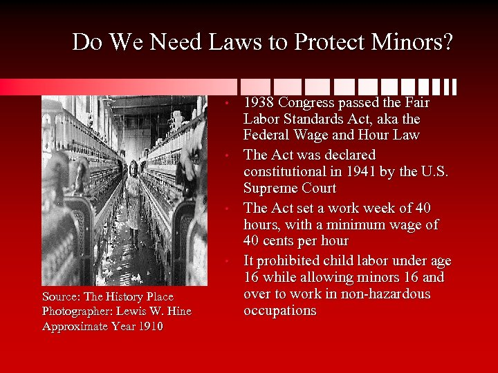 Do We Need Laws to Protect Minors? • • Source: The History Place Photographer: